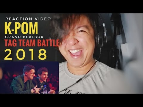 REACTION   K-PoM   Grand Beatbox TAG TEAM Battle 2018   Elimination