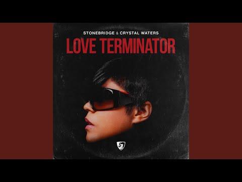 Love Terminator (Stonebridge & Lil' Joey Extended VIP Mix)