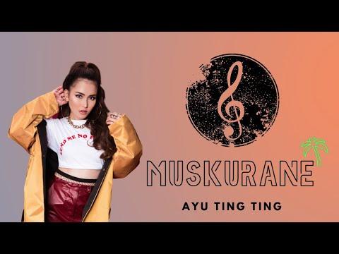 Ayu Ting Ting - Muskurane (Official Video Lyrics) #music