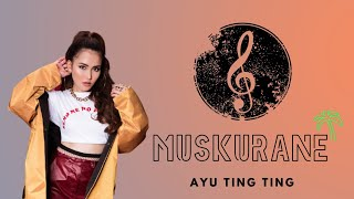 Ayu Ting Ting - Muskurane (Official Video Lyrics) #music
