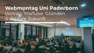 Vortrag Daniel Jung Webmontag Uni Paderborn: YouTube, Gründen & digitale Zukunft