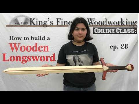 28 - How to Make a Wooden Longsword That Really Works!