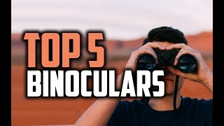 Best Binoculars in 2018 - Which Are The Best Binoculars?