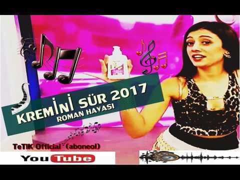 KREMiNi SÜR ROMAN HAVASI 2017 TeTiK Official