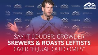 SAY IT LOUDER: Crowder skewers & roasts leftists over