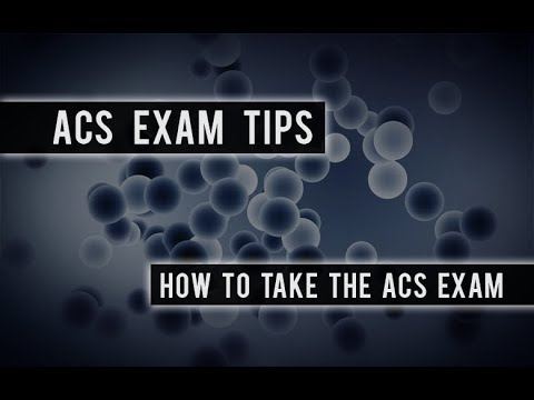 ACS Exam Tips for Chem Students: How to Take the ACS Exam