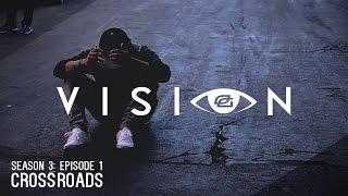 "Vision - Season 3: Episode 1 - ""Crossroads"""