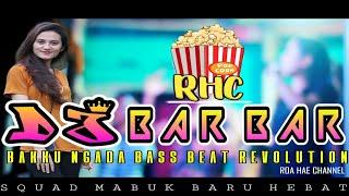 🔵DJ BAR BAR 2021🍁Sakau Goyang Remix By Bakku NBBR🍁Pesta Rakat Brutal🍁RHC