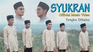 SYUKRAN - Tengku Dibalee || Official Musik Video
