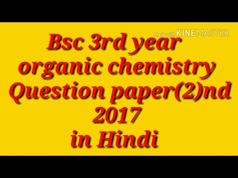 Bsc 3rd year ( organic ) chemistry paper2 in [HINDI/ENGLISH