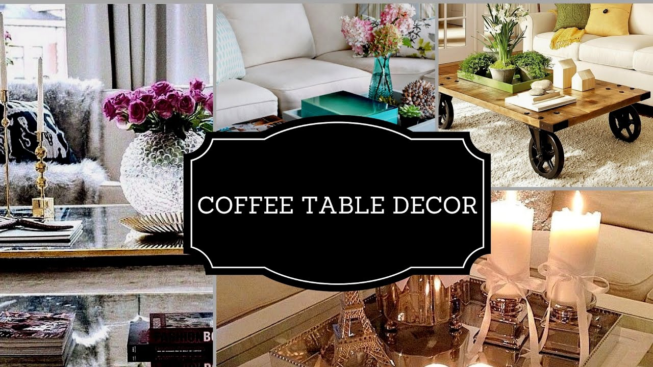 How To style a Coffee Table- Decorating Ideas 2017 - YouTube