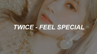 TWICE (트와이스) - 'Feel Special' Easy Lyrics