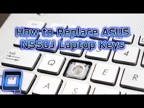 How To Replace ASUS N550J Laptop Keys