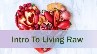 Eliminating Toxins From Your Diet: Intro To Raw Food