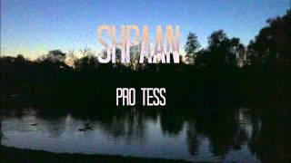 SHPAAN - Pro Tess
