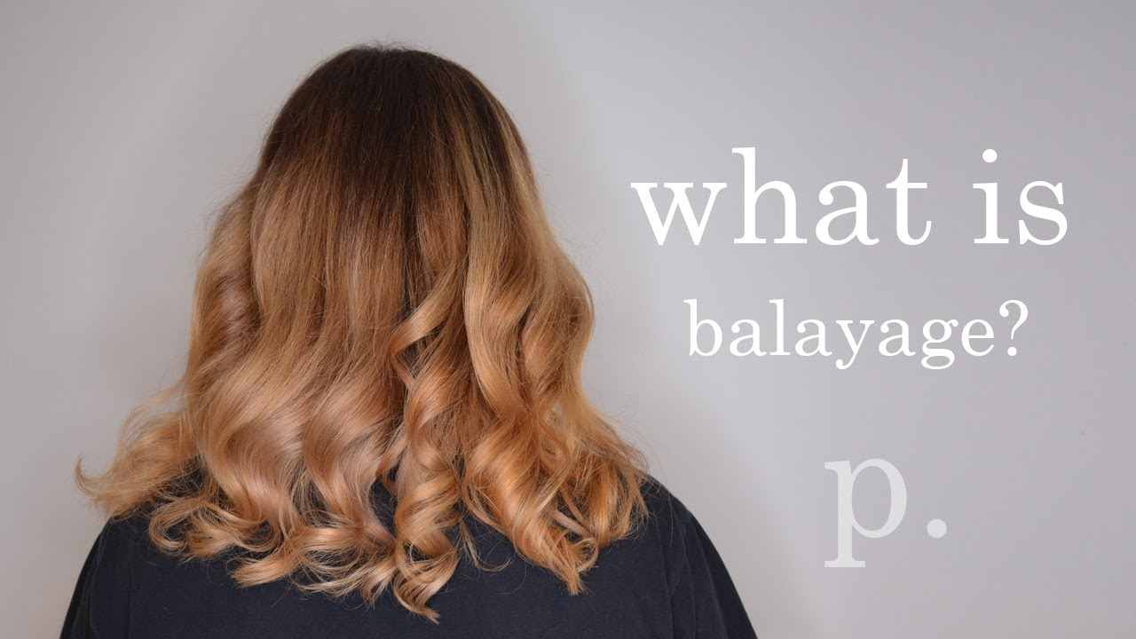 WHAT IS BALAYAGE? This video explains it all!