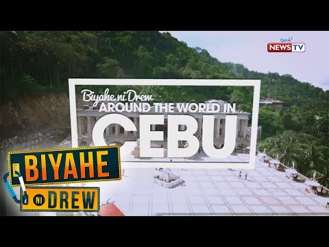 Biyahe ni Drew: Around the World in Cebu (Full episode)