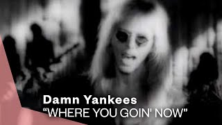 Damn Yankees - Where You Goin' Now (Video)