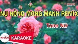 Nụ Hồng Mong Manh Remix (Karaoke Beat) - Tone Nữ