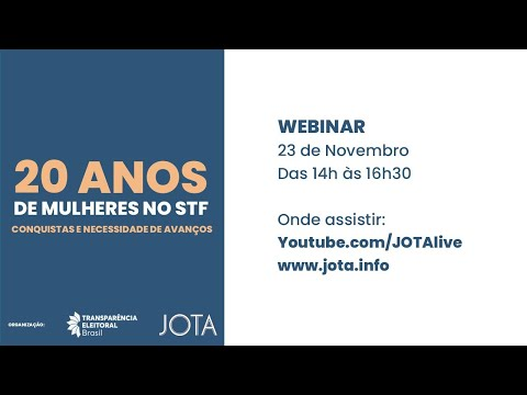 20 anos de mulheres no STF: conquistas e necessidade de avanços | 23/11/20