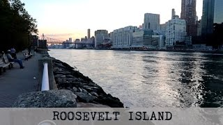 Roosevelt Island- Relaxing in NYC