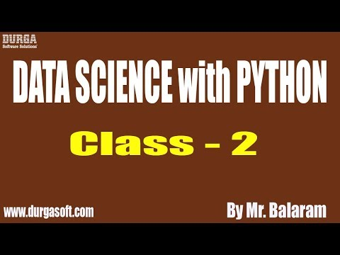 DATA SCIENCE with PYTHON tutorials || Class - 2 || by Mr. Balaram On 20-08-2019 thumbnail