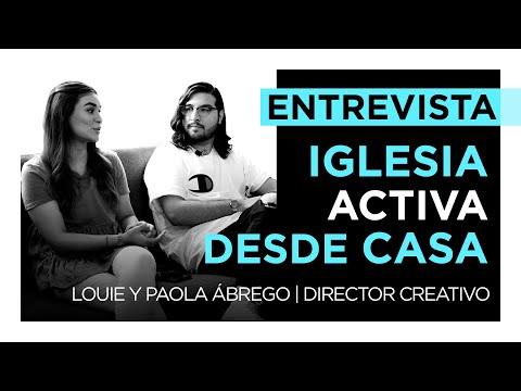 Iglesia activa desde Casa Louie y Paola Abrego | DIRECTOR CREATIVO