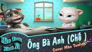 Ông Bà Anh Chế | Cover Mèo Tom Xàm Xí | Phiên Bản Mèo Tôm Vui Nhộn