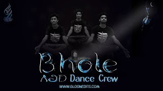 Bhole | Dance Choreography by AJD Dance Crew | 2018 |