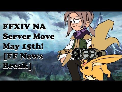FFXIV NA Server Move May 15th [Final Fantasy News Break]