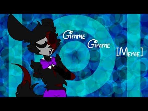 Gimme Gimme [Meme]