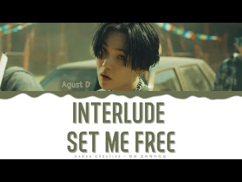 Agust D - 'Interlude : Set Me Free' Lyrics Color Coded (Han/Rom/Eng)