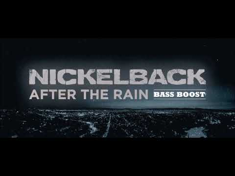 Nickleback - After The Rain (Bass Boosted)