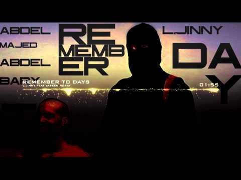 """Abdel-Majed Abdel Bary """"L.Jinny"""" feat Yaseen Rosay - Remember To Days"""