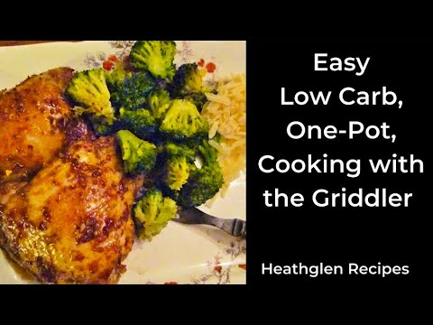 "Easy, one-pot, low carb, high protein dinner using a ""Griddler"""