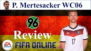 I love fo3 | mertesacker wc06 review | Đánh giá p. mertesacker wc 06 fifa online 3