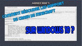 COMMENT RÉSOUDRE | RAPPORT DE CRASH | MINECRAFT | 2017 | Windows 10