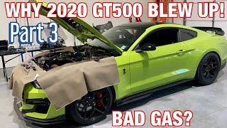 Bad E85? Why My $100k 2020 GT500 Blew Up! *Part 3