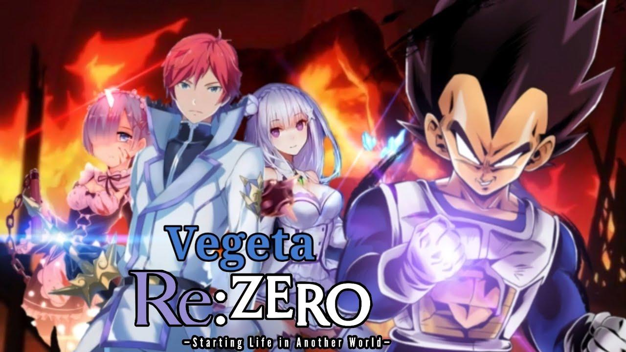 Vegeta en Re: Zero parte 1