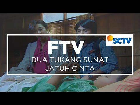 FTV SCTV - Dua Tukang Sunat Jatuh Cinta
