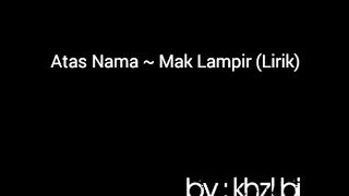 Atas Nama - Mak Lampir (lirik)