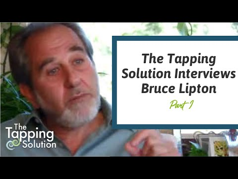 Interview with Bruce Lipton - Part 1 - The Tapping Solution