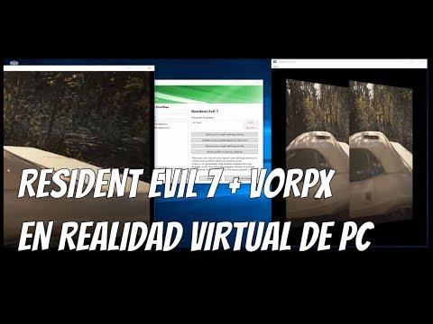 Resident Evil 7 + VORPX  juegalo en REALIDAD VIRTUAL en tu PC.