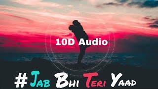 10D Songs | Jab Bhi Teri Yaad | Bass Boosted | Virtual 10d Audio |10D Audio Hindi | HQ