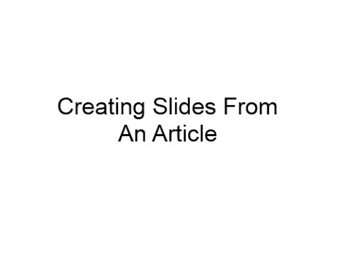 How To Create A Slide Presentation From An Article