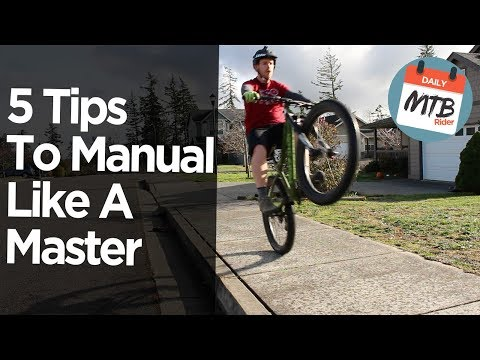 How To Manual A Mountain Bike // A Complete 5 Step Guide