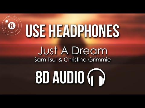 Sam Tsui & Christina Grimmie - Just A Dream (8D AUDIO)