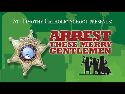 Arrest These Merry Gentlemen  St. Timothy School