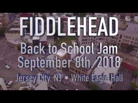Fiddlehead - FULL SET • 9.8.18 • Back to School Jam 2018