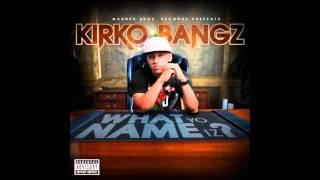 Kirko Bangz - What Yo Name Iz (Remix)